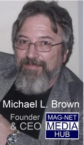 Michael L. Brown - Founder, CEO, and Director of Development - MAG-NET MEDIA HUB, LTD